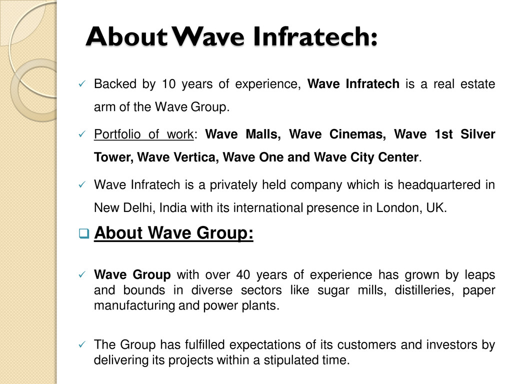 About Wave Infratech:  Backed by 10 years of e...