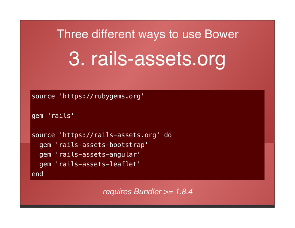 Three different ways to use Bower 3. rails-asse...