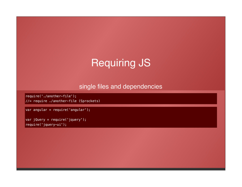 Requiring JS single files and dependencies requ...
