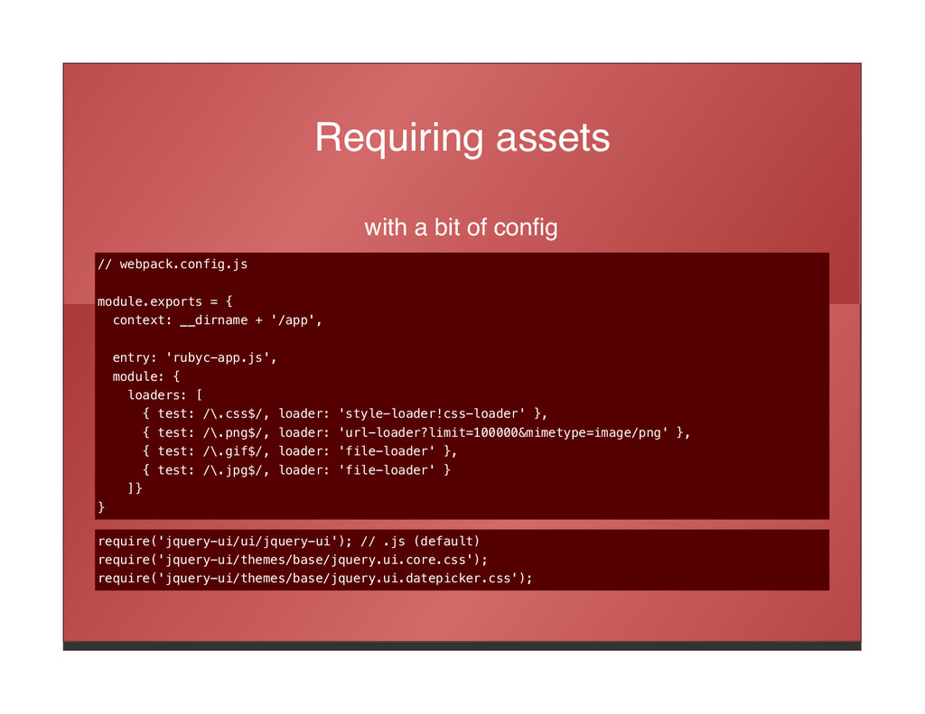Requiring assets with a bit of config // webpac...