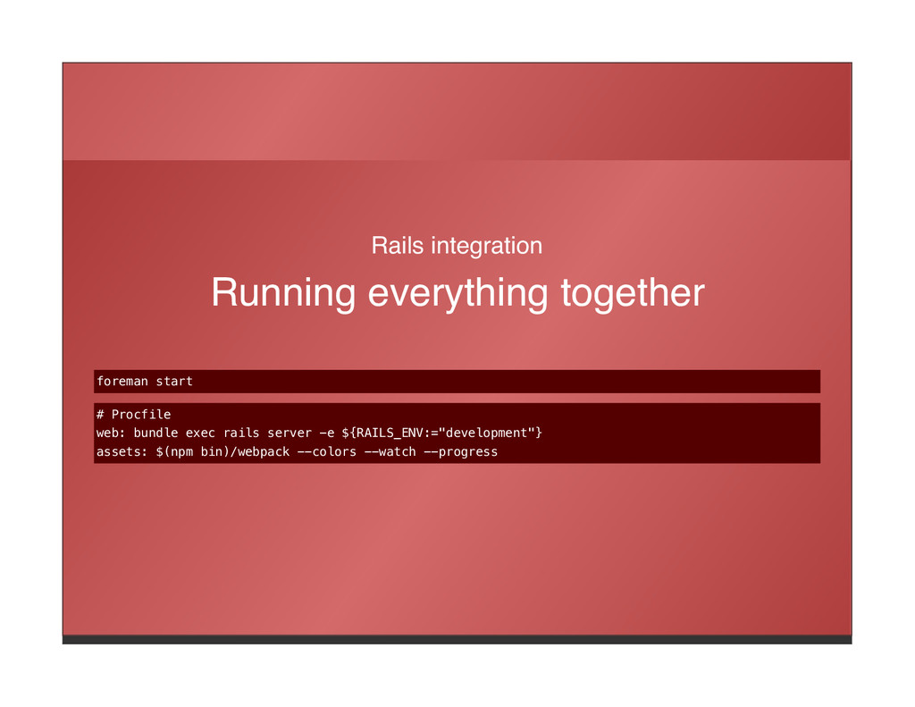 Rails integration Running everything together f...