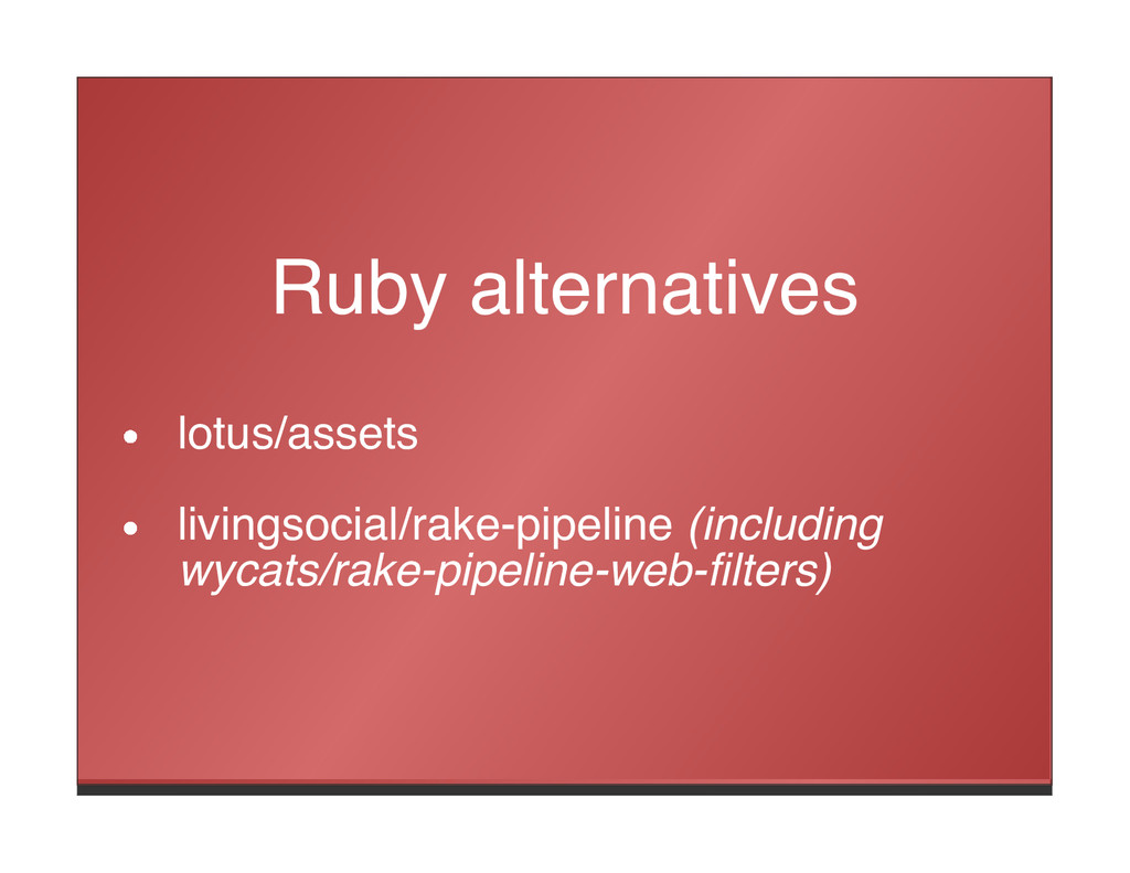 Ruby alternatives lotus/assets livingsocial/rak...