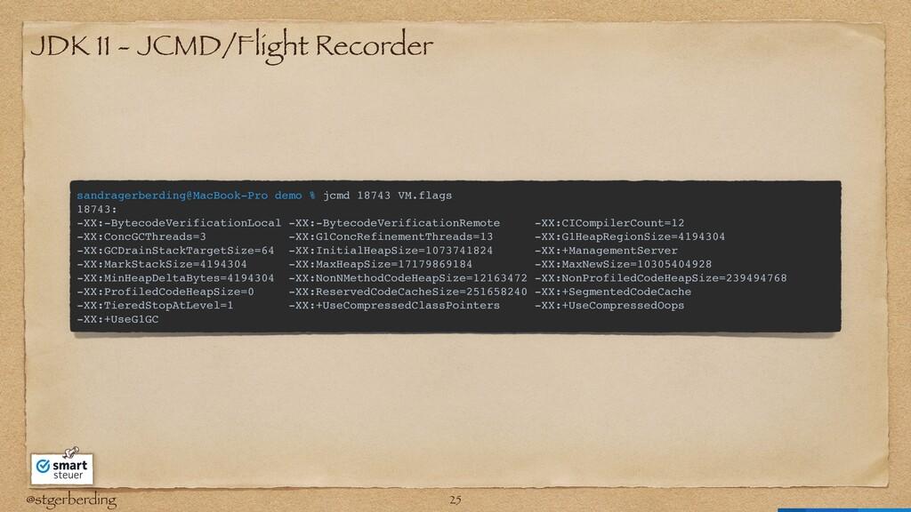 @stgerberding JDK 11 - JCMD/Flight Recorder san...
