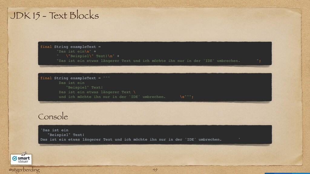 @stgerberding JDK 15 - T ext Blocks final Strin...