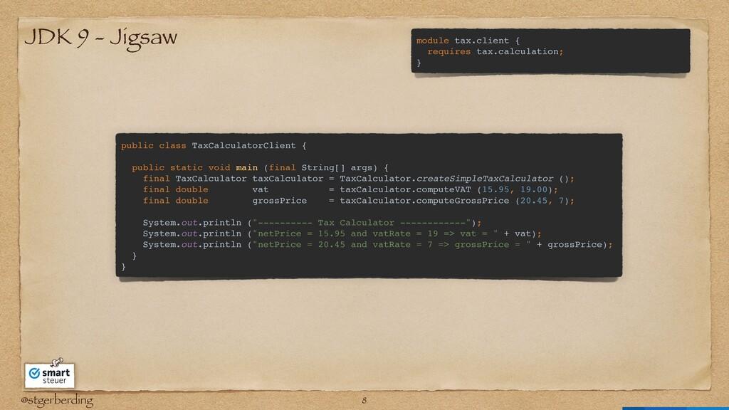 @stgerberding JDK 9 - Jigsaw public class TaxCa...