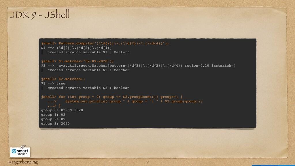@stgerberding JDK 9 - JShell jshell> Pattern.co...