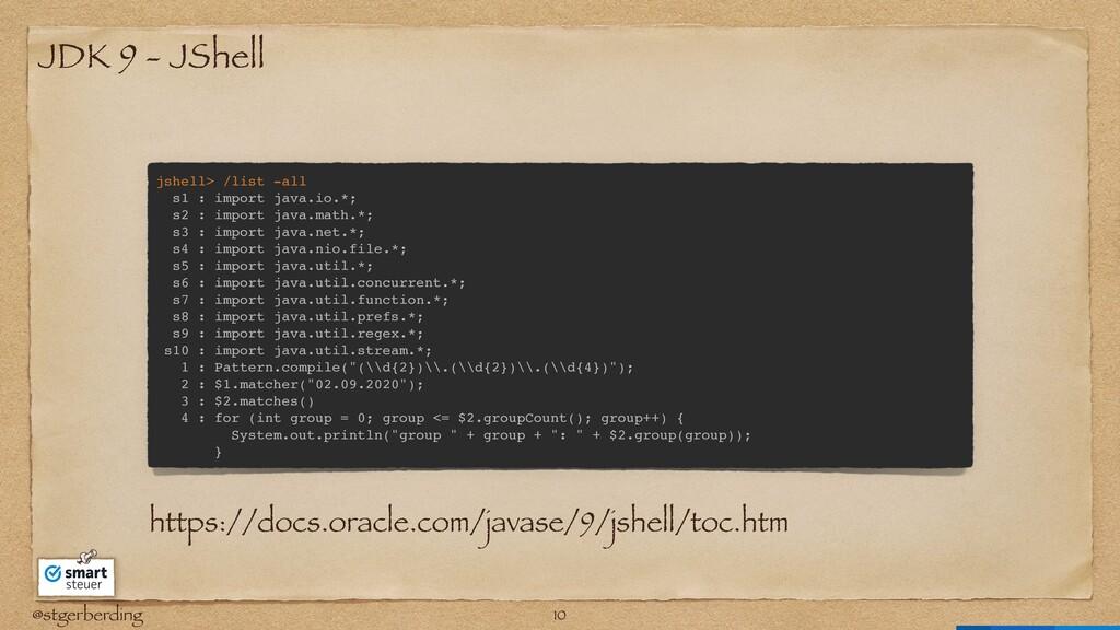 @stgerberding JDK 9 - JShell jshell> /list -all...