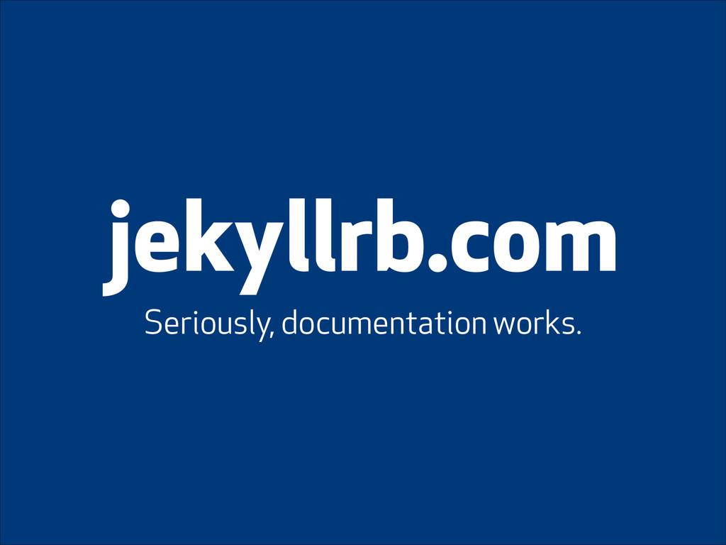 jekyllrb.com Seriously, documentation works.
