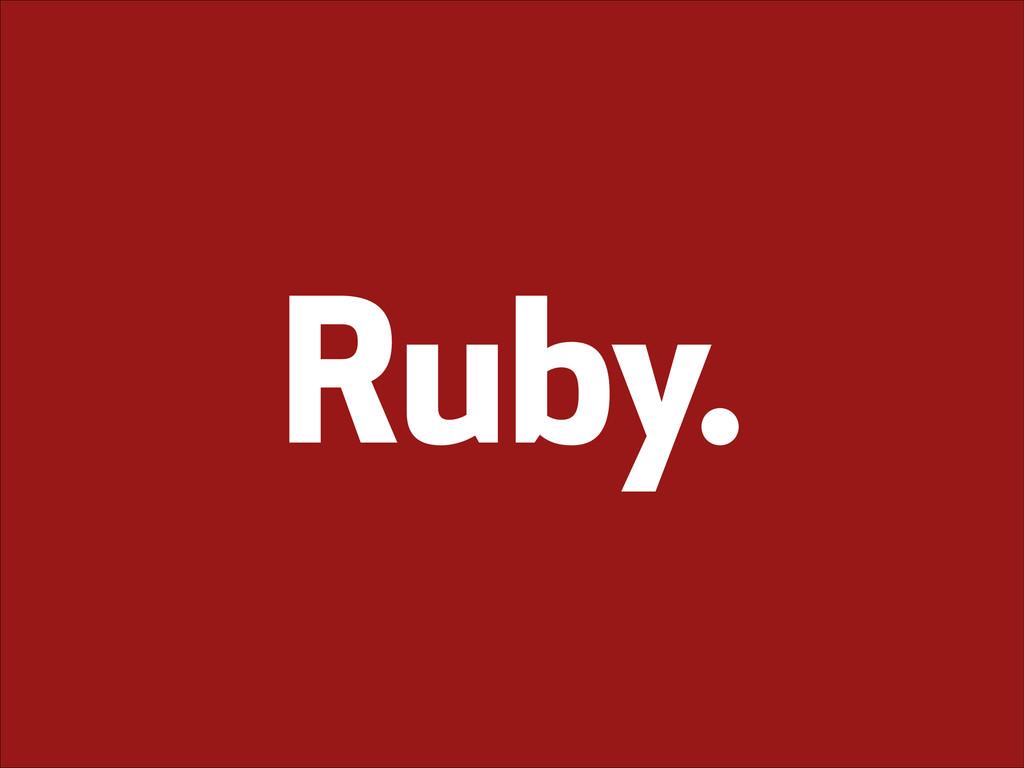 Ruby.