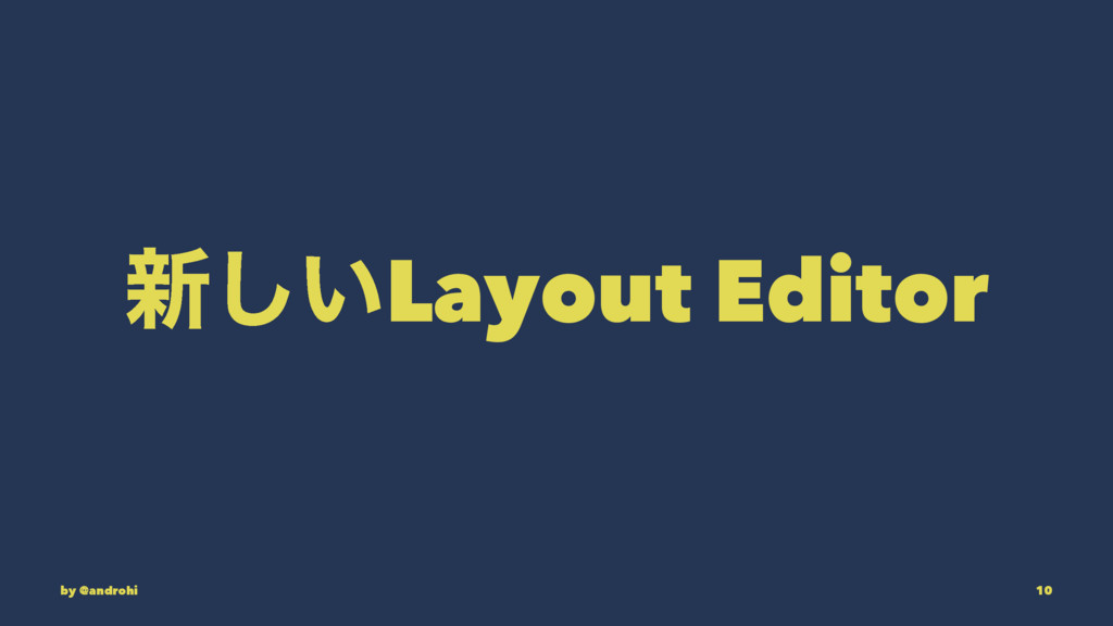 ৽͍͠Layout Editor by @androhi 10
