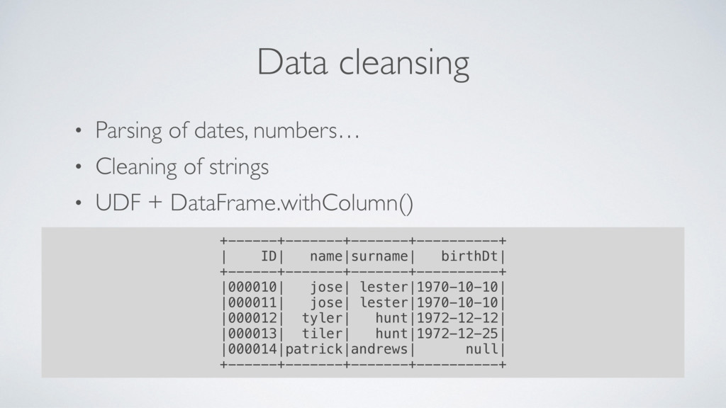 • Parsing of dates, numbers… • Cleaning of stri...