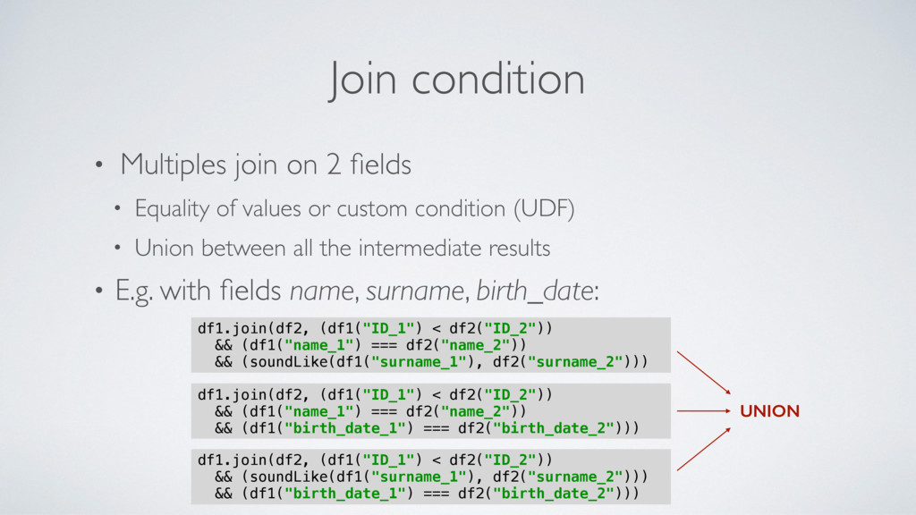 Join condition • Multiples join on 2 fields • Eq...