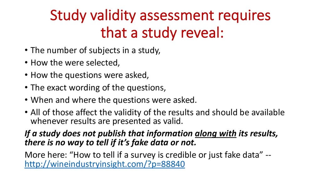 Study validity assessment requires that a study...