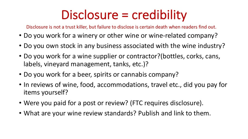 Disclosure = credibility • Do you work for a wi...