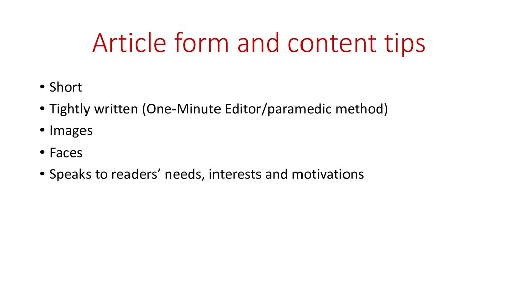 Article form and content tips • Short • Tightly...