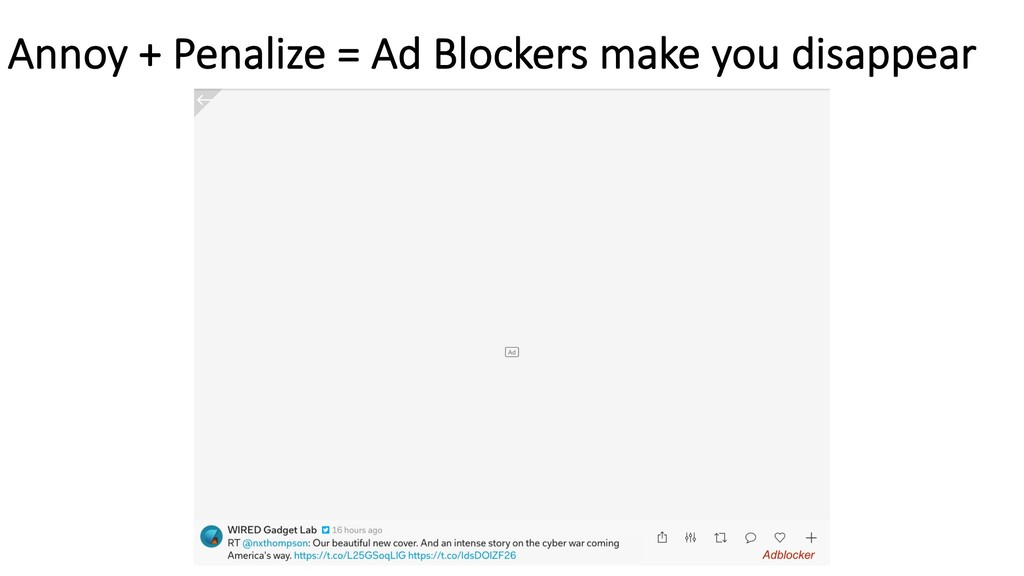 Annoy + Penalize = Ad Blockers make you disappe...
