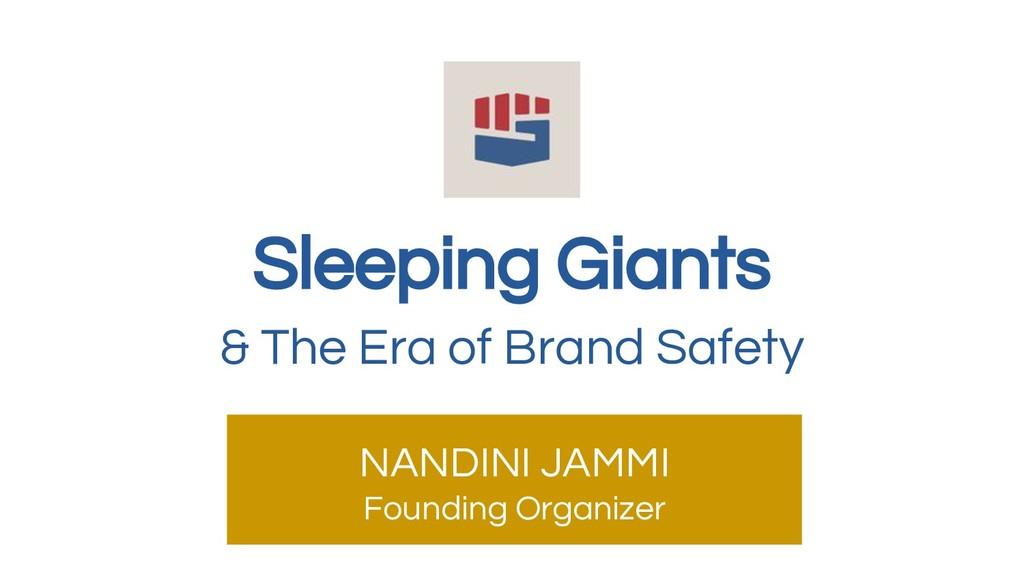 Sleeping Giants & The Era of Brand Safety NANDI...