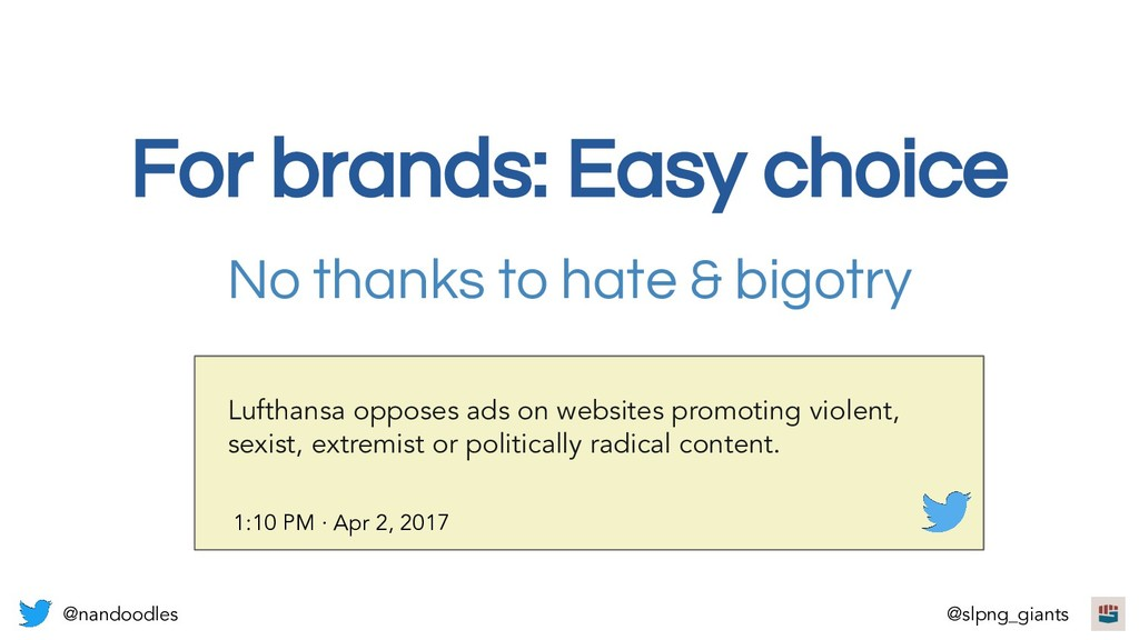 For brands: Easy choice No thanks to hate & big...