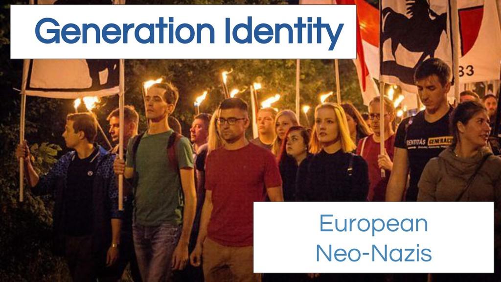 Generation Identity European Neo-Nazis