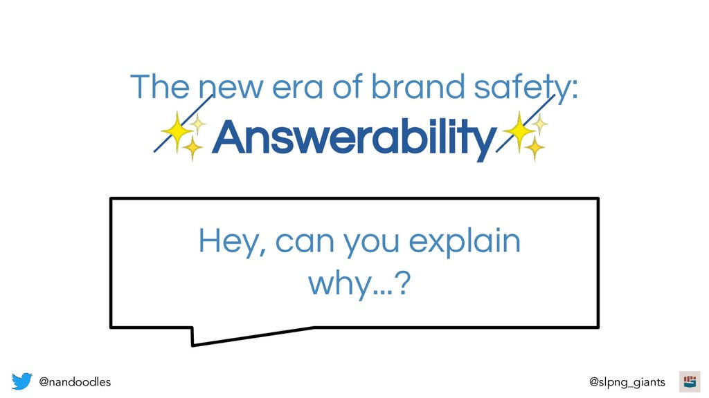 The new era of brand safety: ✨Answerability✨ He...