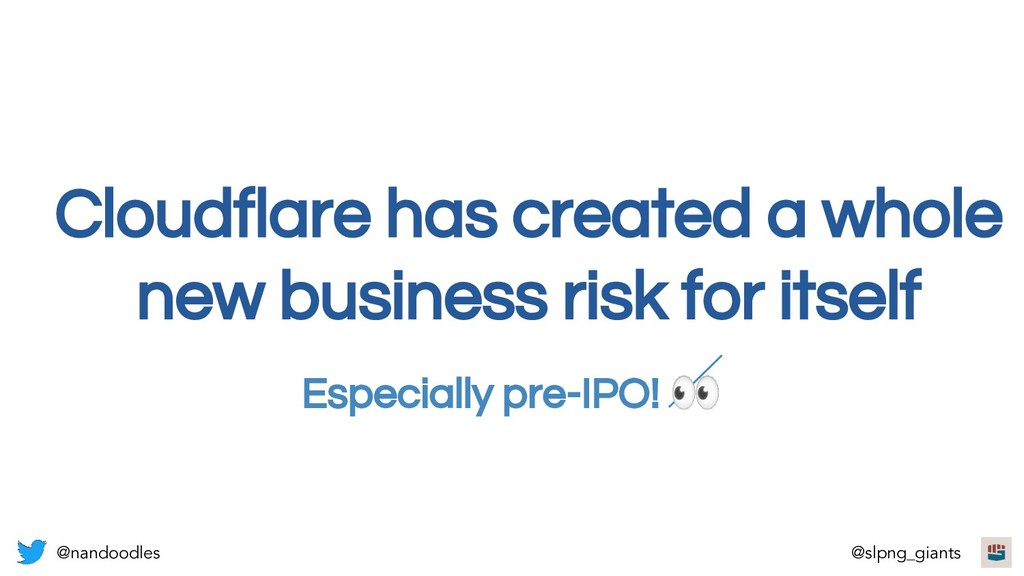 Cloudflare has created a whole new business ris...