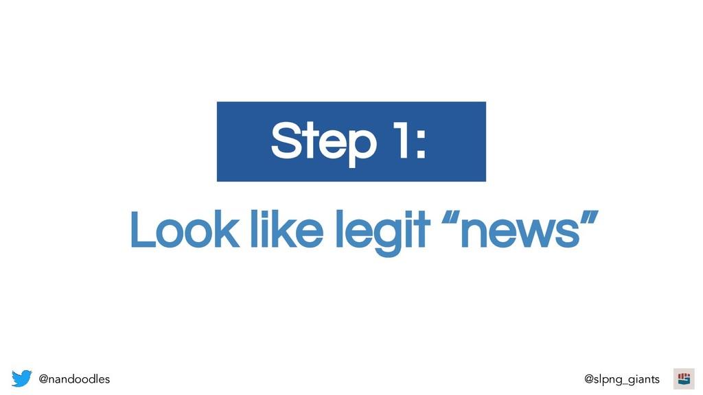 "Look like legit ""news"" Step 1: @nandoodles @slp..."
