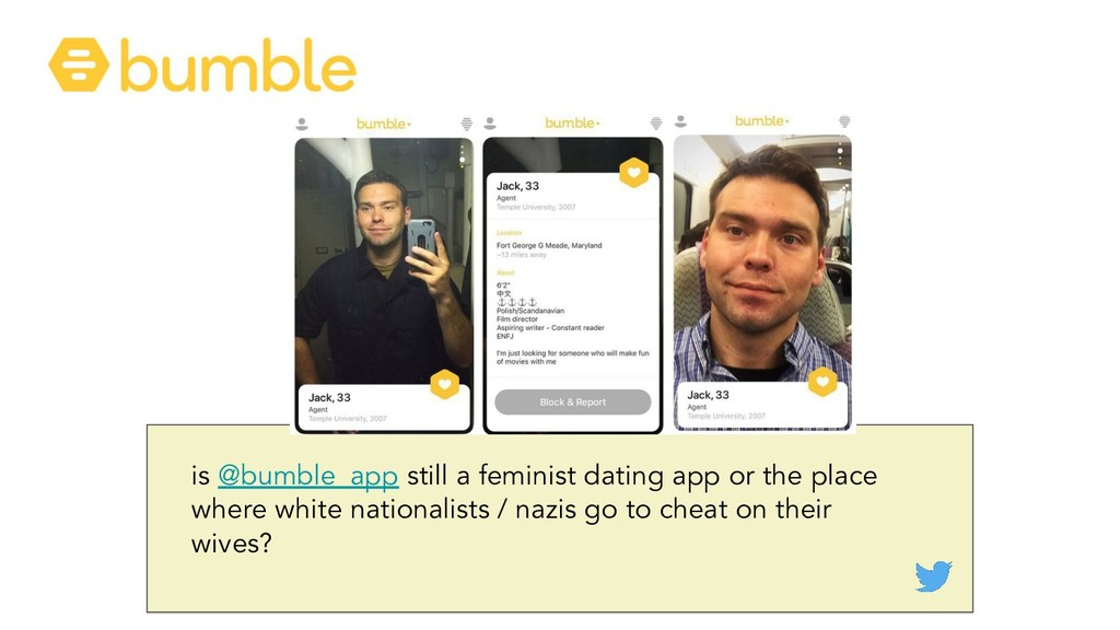 is @bumble_app still a feminist dating app or t...