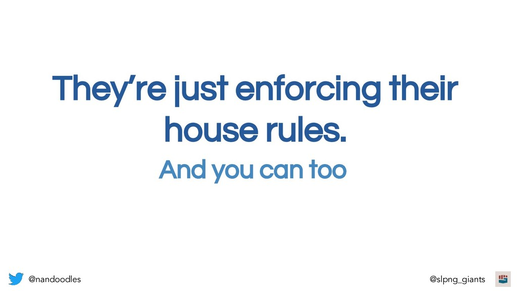 They're just enforcing their house rules. @nand...