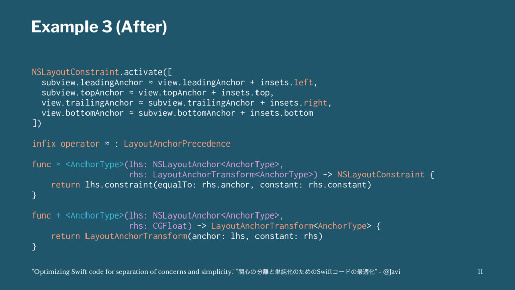 Example 3 (After) NSLayoutConstraint.activate([...
