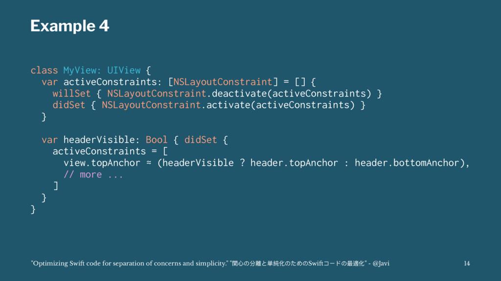 Example 4 class MyView: UIView { var activeCons...