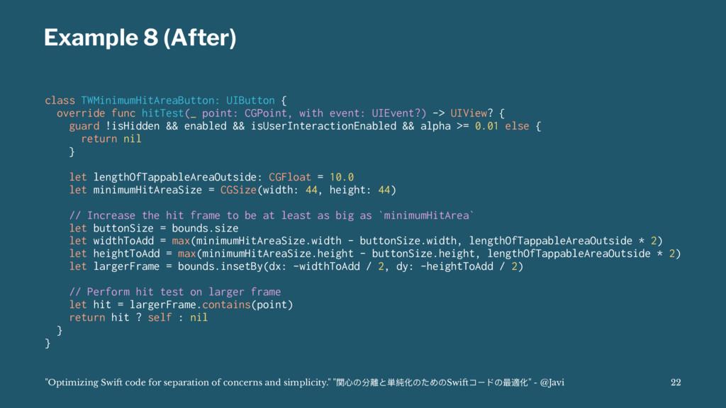 Example 8 (After) class TWMinimumHitAreaButton:...