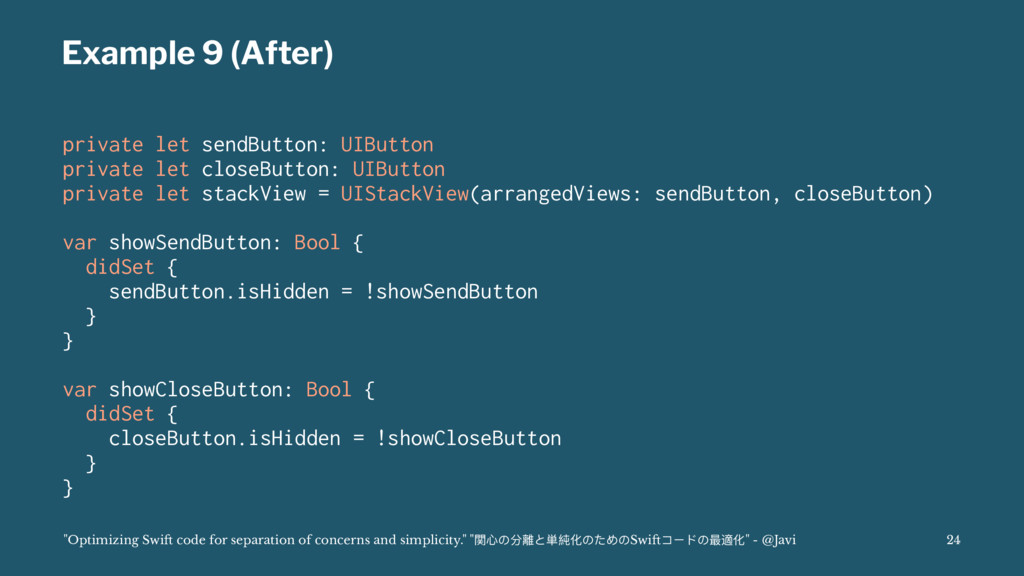 Example 9 (After) private let sendButton: UIBut...