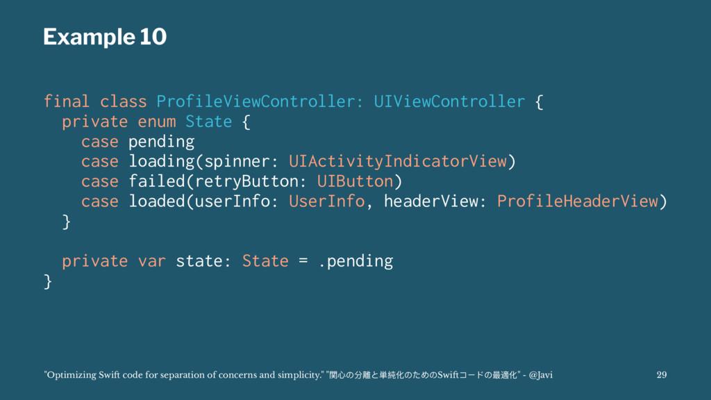 Example 10 final class ProfileViewController: U...