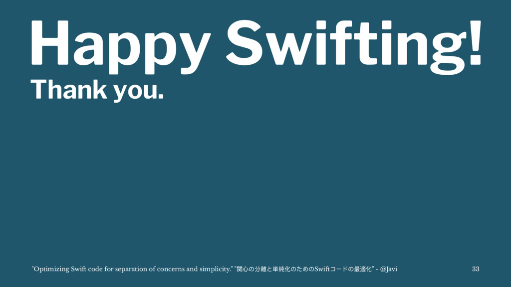 "Happy Swifting! Thank you. ""Optimizing Swi! cod..."