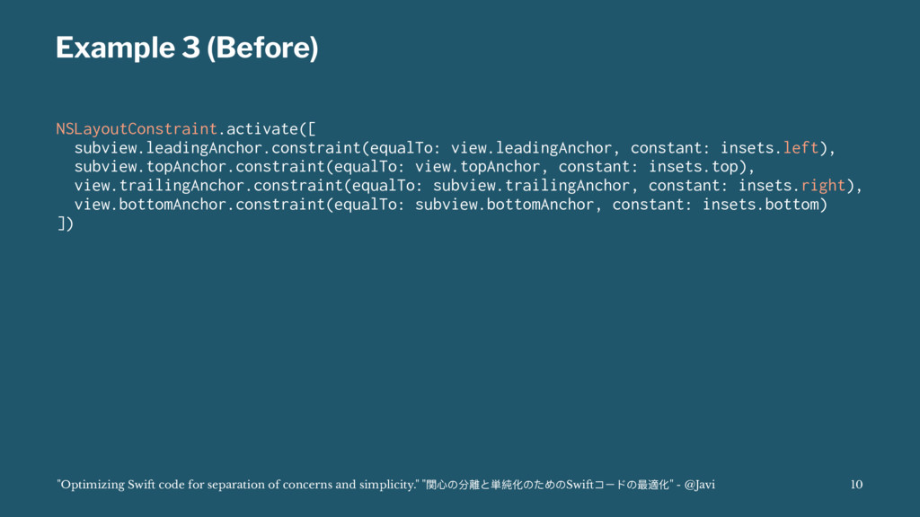 Example 3 (Before) NSLayoutConstraint.activate(...