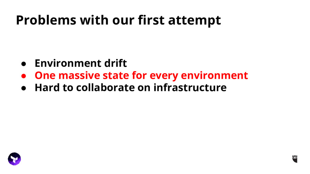 Problems with our first attempt ● Environment d...
