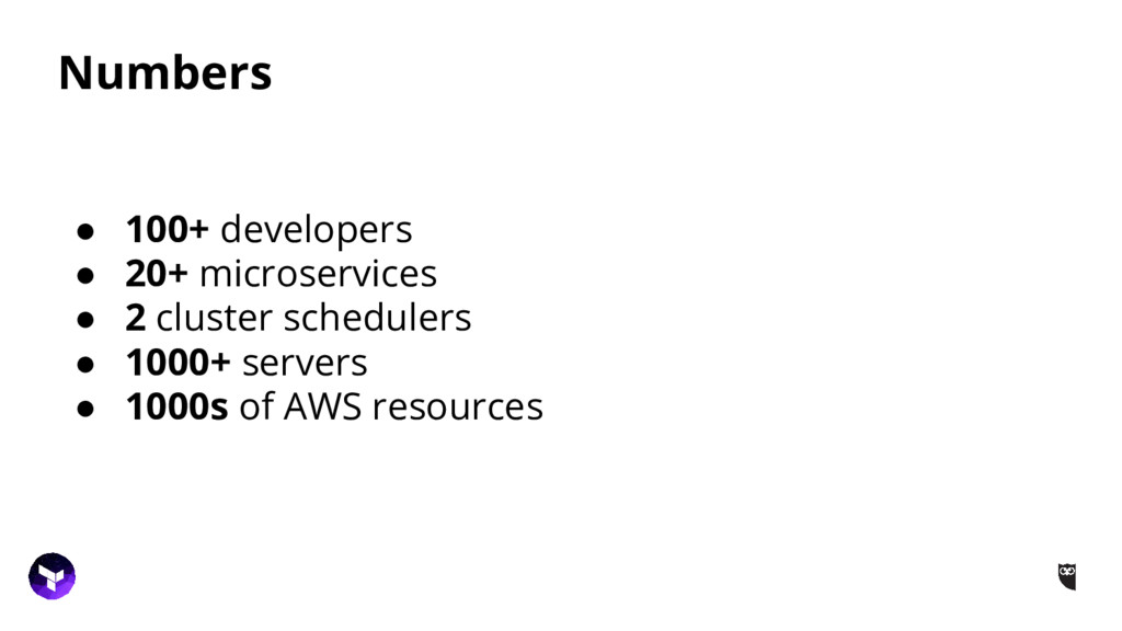 Numbers ● 100+ developers ● 20+ microservices ●...