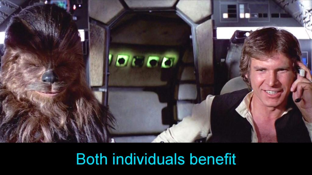 Both individuals benefit