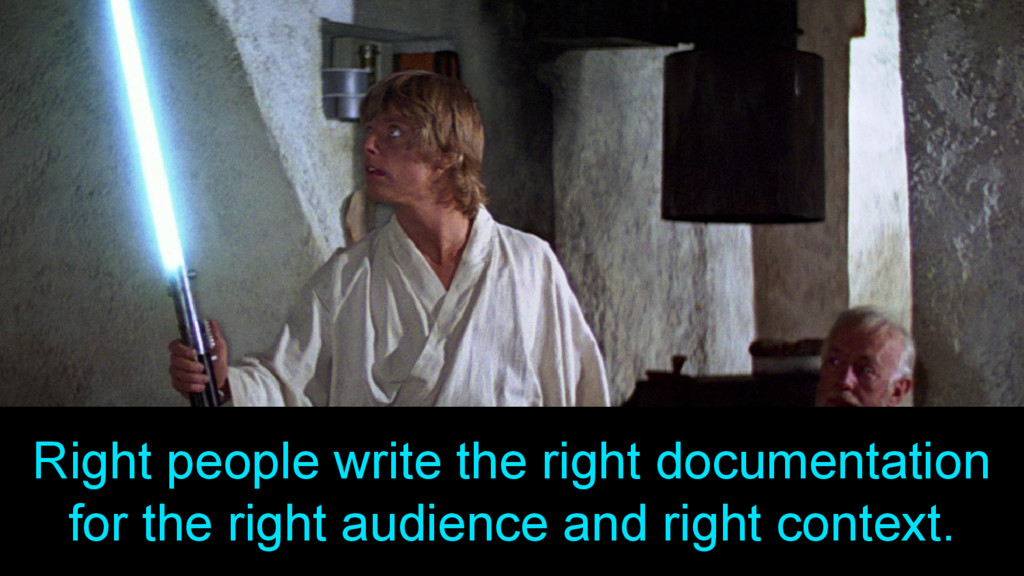 Right people write the right documentation for ...