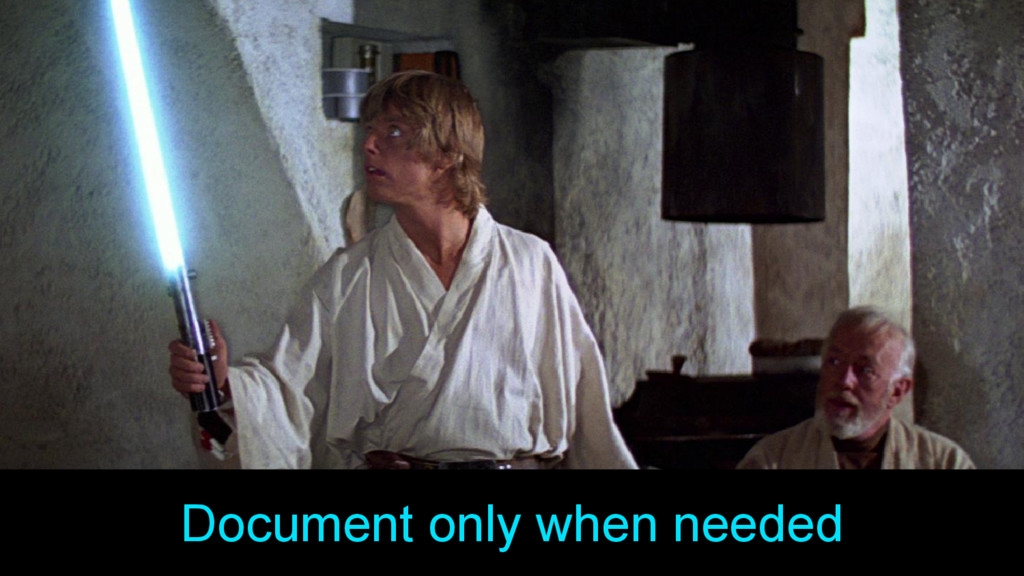 Document only when needed