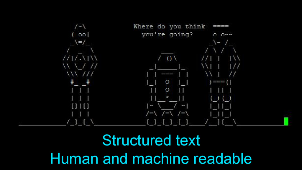 Structured text Human and machine readable