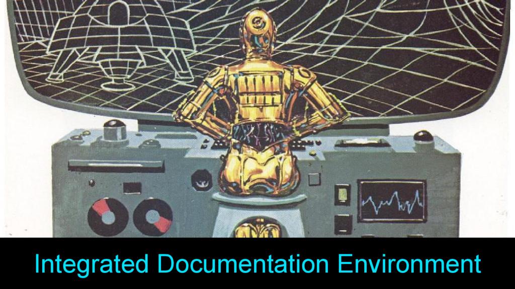 Integrated Documentation Environment