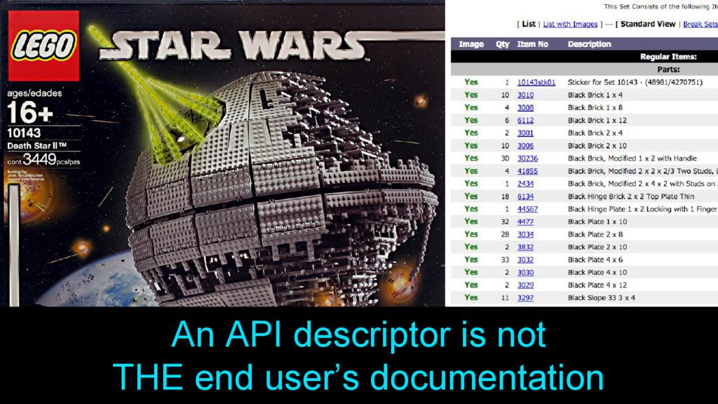An API descriptor is not THE end user's documen...