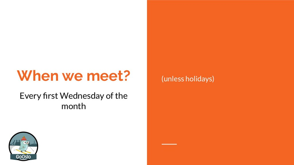 When we meet? Every first Wednesday of the month...