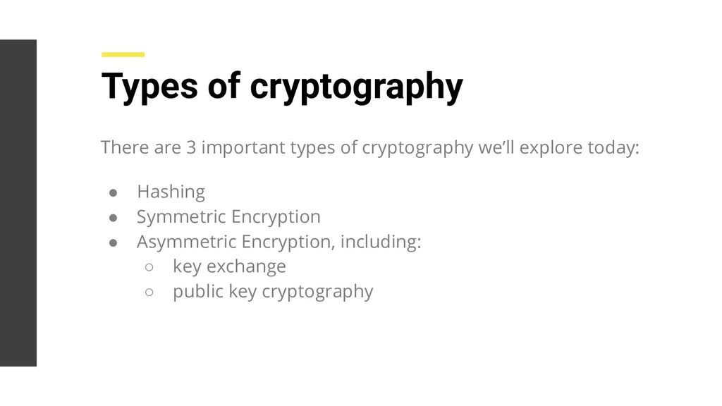 Types of cryptography There are 3 important typ...