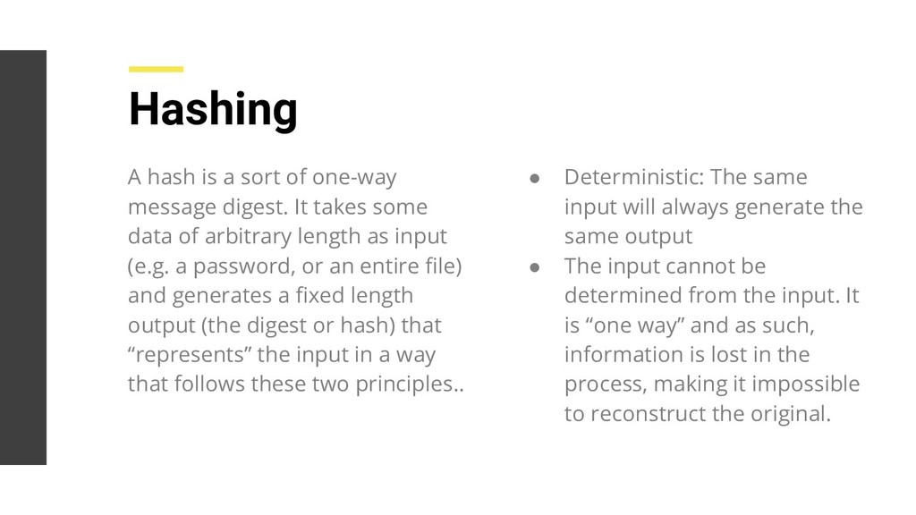 Hashing ● Deterministic: The same input will al...