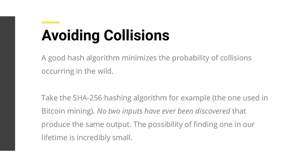 Avoiding Collisions A good hash algorithm minim...