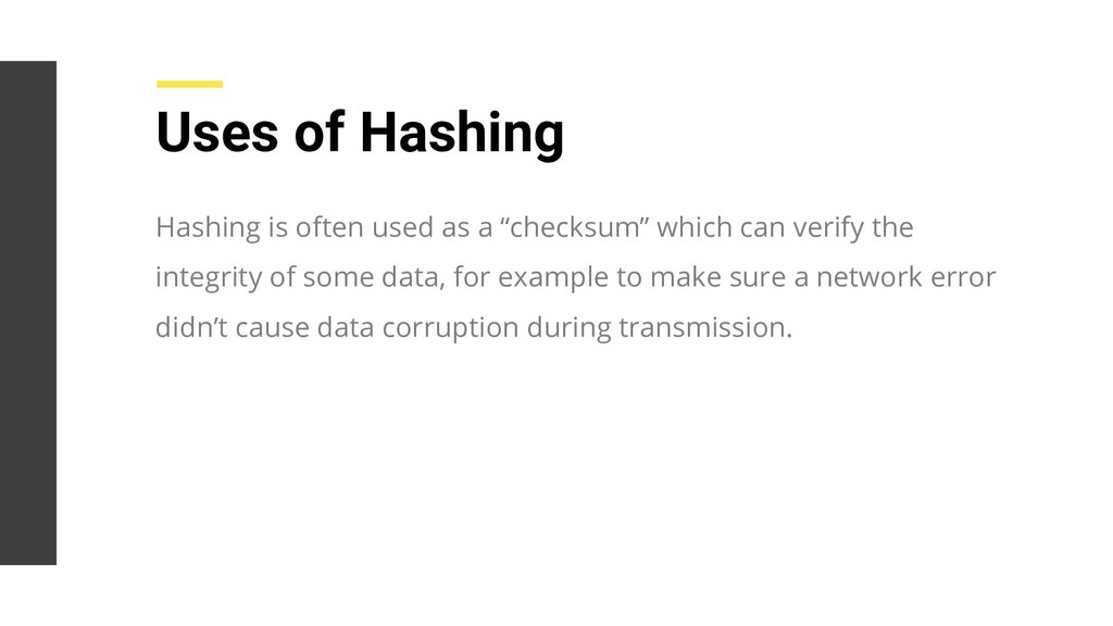 """Hashing is often used as a """"checksum"""" which can..."""