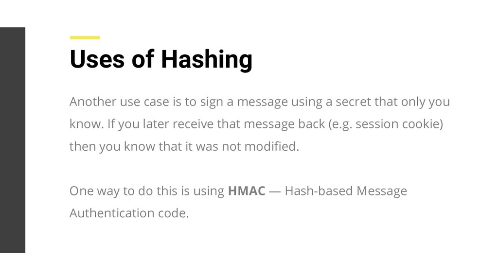 Uses of Hashing Another use case is to sign a m...