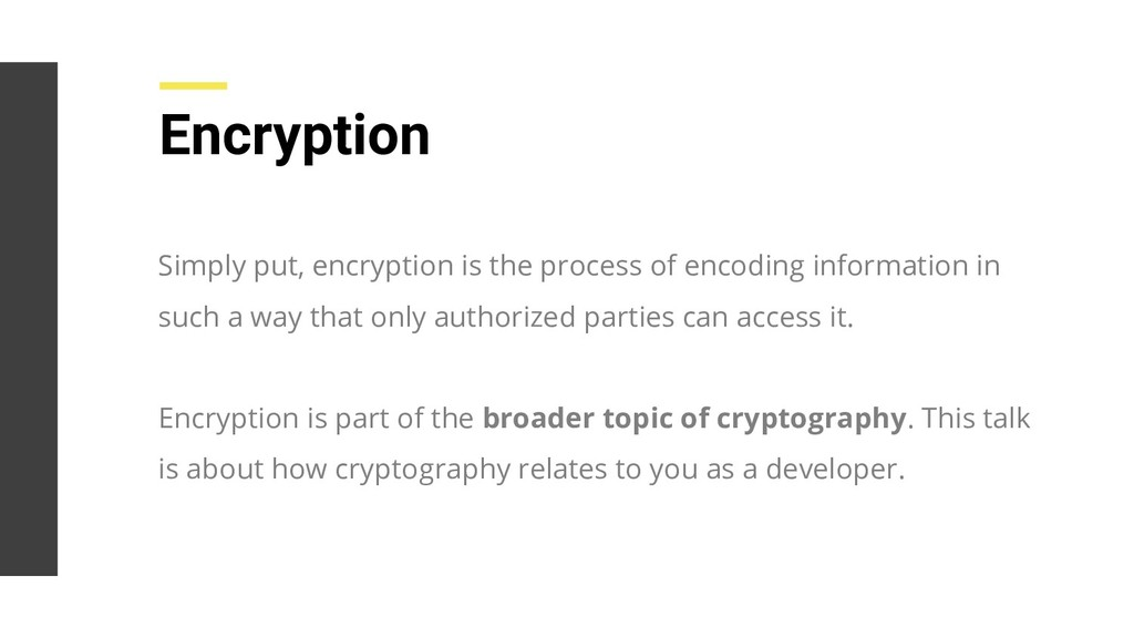 Encryption Simply put, encryption is the proces...
